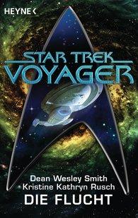 Dean Wesley  Smith, Kristine Kathryn  Rusch - Star Trek - Voyager: Die Flucht