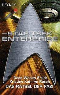 Dean Wesley  Smith, Kristine Kathryn  Rusch - Star Trek - Enterprise: Das Rätsel der Fazi