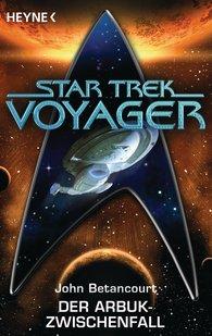 John Gregory  Betancourt - Star Trek - Voyager: Der Arbuk-Zwischenfall