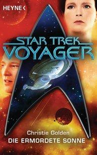 Christie  Golden - Star Trek - Voyager: Die ermordete Sonne