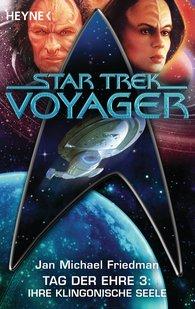 Michael Jan  Friedman - Star Trek - Voyager: Ihre klingonische Seele