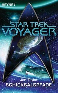 Jeri  Taylor - Star Trek - Voyager: Schicksalspfade