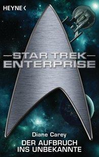 Diane  Carey - Star Trek - Enterprise: Aufbruch ins Unbekannte