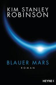 Kim Stanley  Robinson - Blauer Mars