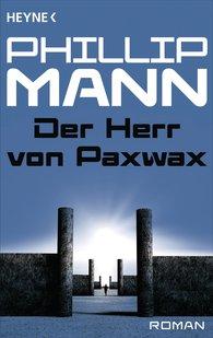 Phillip  Mann - Der Herr von Paxwax