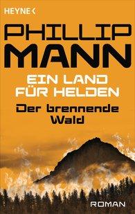 Phillip  Mann - Der brennende Wald