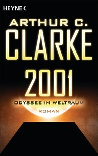 Arthur C.  Clarke - 2001 - Odyssee im Weltraum