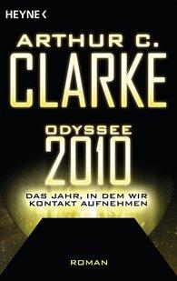 Arthur C.  Clarke - Odyssee 2010 – Das Jahr, in dem wir Kontakt aufnehmen