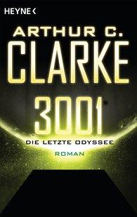 Arthur C.  Clarke - 3001 - Die letzte Odyssee