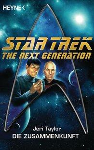 Jeri  Taylor - Star Trek - The Next Generation: Die Zusammenkunft