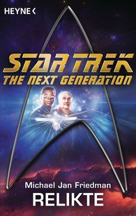 Michael Jan  Friedman - Star Trek - The Next Generation: Relikte