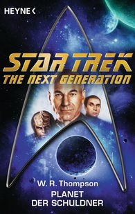 W. R.  Thompson - Star Trek - The Next Generation: Planet der Schuldner