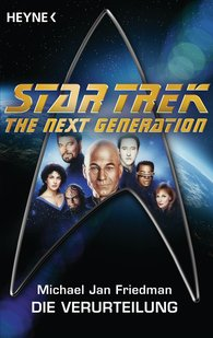 Michael Jan  Friedman - Star Trek - The Next Generation: Die Verurteilung