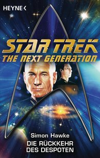 Simon  Hawke - Star Trek - The Next Generation: Die Rückkehr des Despoten
