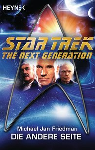 Michael Jan  Friedman - Star Trek - The Next Generation: Die andere Seite