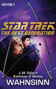 J. M.  Dillard, Kathleen  O'Malley - Star Trek - The Next Generation: Wahnsinn