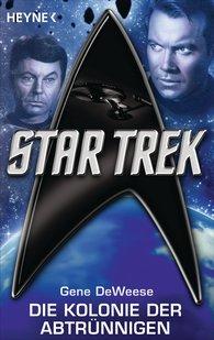 Gene  DeWeese - Star Trek: Die Kolonie der Abtrünnigen