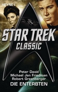 Peter  David, Michael Jan  Friedman, Robert  Greenberger - Star Trek - Classic: Die Enterbten