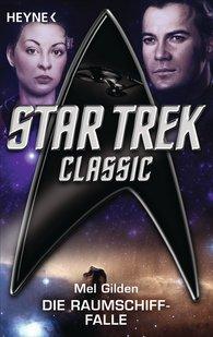 Mel  Gilden - Star Trek - Classic: Die Raumschiff-Falle