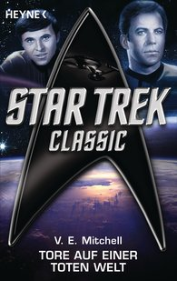 V. E.  Mitchell - Star Trek - Classic: Tore auf einer toten Welt