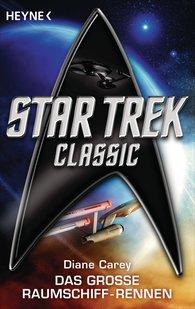 Diane  Carey - Star Trek - Classic: Das große Raumschiffrennen