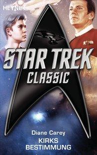 Diane  Carey - Star Trek - Classic: Kirks Bestimmung