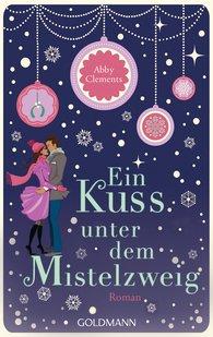 Abby  Clements - Ein Kuss unter dem Mistelzweig