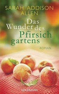 Sarah Addison  Allen - Das Wunder des Pfirsichgartens