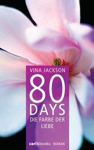Vina  Jackson - 80 Days - Die Farbe der Liebe