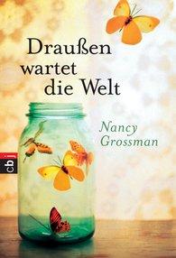 Nancy  Grossman - Draußen wartet die Welt