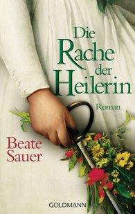 Beate  Sauer - Die Rache der Heilerin