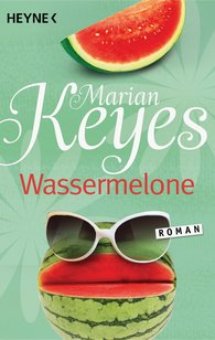 Marian  Keyes - Wassermelone