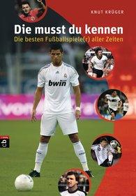 Knut  Krüger - Die musst du kennen - Die besten Fußballspiele(r) aller Zeiten