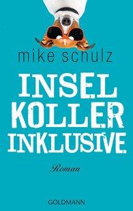 Mike  Schulz - Inselkoller inklusive