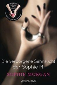 Sophie  Morgan - Die verborgene Sehnsucht der Sophie M.