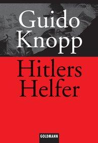 Guido  Knopp - Hitlers Helfer