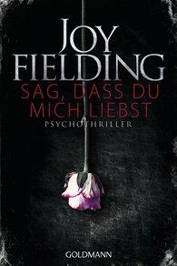 Joy  Fielding - Sag, dass du mich liebst