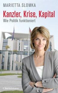 Marietta  Slomka - Kanzler, Krise, Kapital