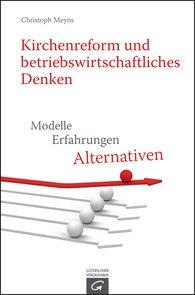 Christoph  Meyns - Kirchenreform und betriebswirtschaftliches Denken