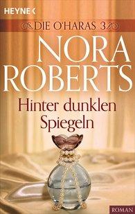 Nora  Roberts - Die O'Haras 3. Hinter dunklen Spiegeln