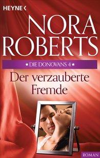 Nora  Roberts - Die Donovans 4. Der verzauberte Fremde