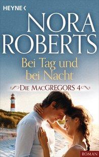 Nora  Roberts - Die MacGregors 4. Bei Tag und bei Nacht