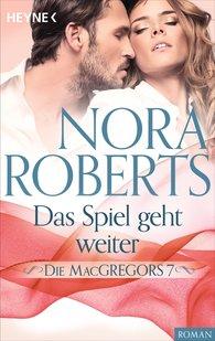 Nora  Roberts - Die MacGregors 7. Das Spiel geht weiter