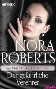 Nora  Roberts - Nachtgeflüster 1. Der gefährliche Verehrer