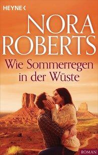 Nora  Roberts - Wie Sommerregen in der Wüste