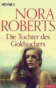 Nora  Roberts - Die Tochter des Goldsuchers
