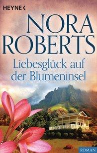 Nora  Roberts - Liebesglück auf der Blumeninsel