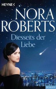 Nora  Roberts - Diesseits der Liebe