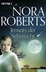 Nora  Roberts - Jenseits der Sehnsucht