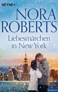 Nora  Roberts - Liebesmärchen in New York